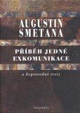 Příběh jedné exkomunikace a doprovodné texty - Augustin Smetana