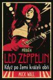 Příběh Led Zeppelin - Mick Wall