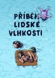 Příběh lidské vlhkosti - Martin Koláček, ...