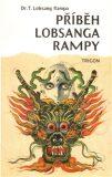Příběh Lobsanga Rampy - Lobsang T. Rampa, ...