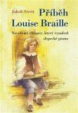 Příběh Louise Braille - Jakob Streit,