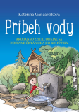 Príbeh vody - Kateřina Gančarčíková