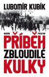 Příběh zbloudilé kulky - Lubomír Kubík