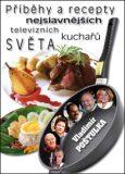 Příběhy a recepty nejslavnějších televizních kuchařů světa - Vladimír Poštulka