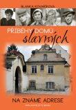 Příběhy domů slavných - Na známé adrese - Blanka Kovaříková