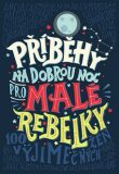 Příběhy na dobrou noc pro malé rebelky - Elena Favilli, ...