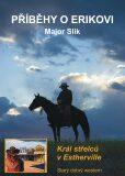Příběhy o Erikovi - Král střelců v Estherville - Major Slik
