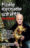 Příběhy obyčejného uzdravení - Jan Hnízdil, ...