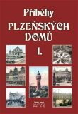 Příběhy plzeňských domů I. - Jan Hajšman,  Petr Mazný, ...