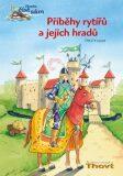 Příběhy rytířů a jejich hradů - Thilo