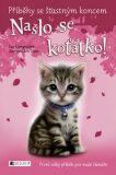 Příběhy se šťastným koncem Našlo se koťátko! - Sue Mongredien
