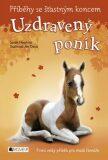 Příběhy se šťastným koncem Uzdravený poník - Sarah Hawkins
