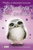 Příběhy se šťastným koncem Zachráněná sovička - Eva Brožová