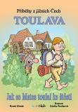 Příběhy z jižních Čech - Toulava - Zdeňka Študlarová, ...