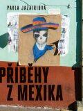 Příběhy z Mexika - Pavla Jazairiová