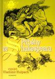 Příběhy ze Shakespeara - Vladimír Hulpach, ...