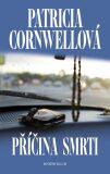 Příčina smrti - Patricia Cornwell