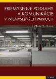 Priemyselné podlahy a komunikácie v priemyselných parkoch - Pavel Svoboda, Josef Doležal