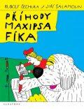 Příhody Maxipsa Fíka - Rudolf Čechura, ...