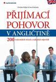 Přijímací pohovor v angličtině - 200 nejčastějších otázek a nejlepších odpovědí - Püttjer Christian, ...