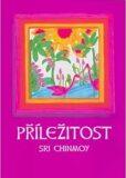Příležitost - Sri Chinmoy