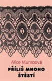 Příliš mnoho štěstí - Alice Munroová