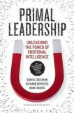 Primal Leadership, With a New Preface by the Authors : Unleashing the Power of Emotional Intelligence - Daniel Goleman