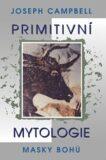 Primitivní mytologie - Joseph Campbell