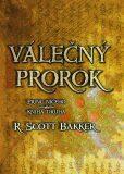 Válečný prorok - Bakker R. Scott