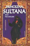 Princezna Sultana život pod... - Jean Sassonová