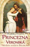 Princezna veronská - Oldřiška Ciprová
