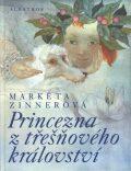 Princezna z třešňového království - Markéta Zinnerová, ...