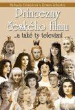 Princezny českého filmu ... a také ty televizní - Roman Schuster, ...