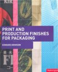 Print and Production Finishes for Packaging - Edward Denison