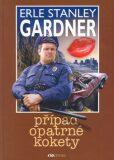 Případ opatrné kokety - Erle Stanley Gardner