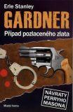Případ pozlaceného zlata - Erle Stanley Gardner
