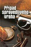 Případ spravedlivého vraha - Jan Šebelka