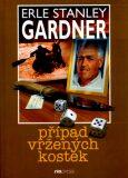Případ vržených kostek - Erle Stanley Gardner