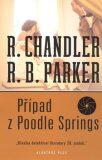 Případ z Poodle Springs - Robert B. Parker, ...