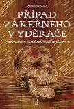 Případ zákeřného vyděrače - Vzpomínky budějovického kata II - Jaromír Jindra