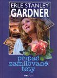 Případ zamilované tety - Erle Stanley Gardner