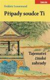 Případy soudce Ti. Tajemství čínské zahrady - Frédéric Lenormand