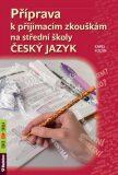Příprava k přijímacím zkouškám na střední školy Český jazyk - Karel Foltin