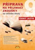 Příprava na přijímací zkoušky na střední školy - Český jazyk - Karla Prátová