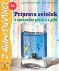 Príprava sviečok - Angelika Massenkeil, ...