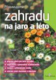 Připravujeme zahradu na jaro a léto - Petr Pasečný