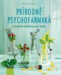 Prírodné psychofarmaká - Aruna M. Siewertová