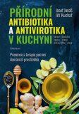Přírodní antibiotika a antivirotika v kuchyni - Josef Jonáš, Jiří Kuchař