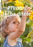 Přírodní léčba dítěte - Jadwiga Górnicka