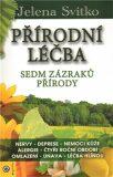 Přírodní léčba - Sedm zázraků přírody - Jelena Svitko